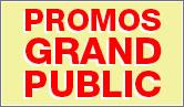 Promos Grand public